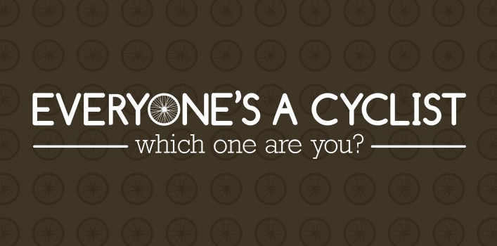 Everyone's a cyclist - which one are you